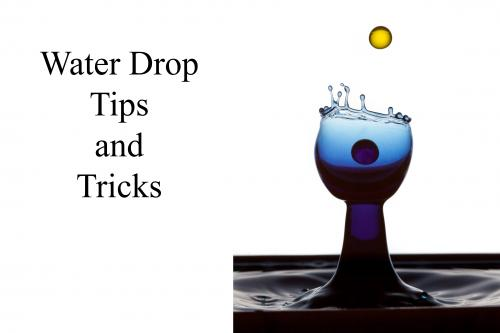 Water Drops - Tips and Tricks